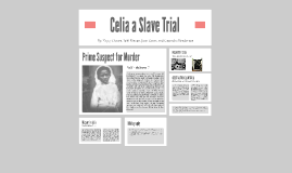 Celia Slave Trial