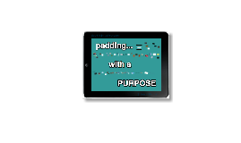 Padding With A Purpose