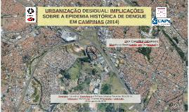 Urbanização desigual: implicações sobre a epidemia histórica de dengue em Campinas (2014)