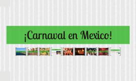 ¡Carnaval en Mexico!