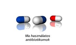 Ma használatos antibiotikumok 2