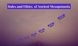 Copy of Rules and Ethics  of Ancient Mesopotamia