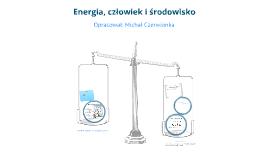 Energia, człowiek i środowisko