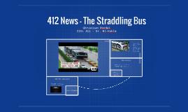 412 News - The Straddling Bus