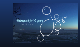 Kidnapped For 10 Years