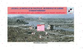 LECON 6: LA BATAILLE DU PACIFIQUE, UN EXEMPLE DE GUERRE D'ANEANTISSEMENT