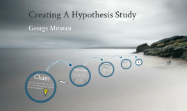 Creating A Hypothesis Study