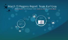 Progress Report: Team, Earl Gray