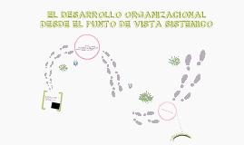 Desarrollo organizacional enfoque  desde el enfoque sistemico