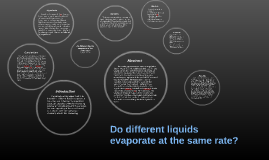 Do different liquids evaporate at the same rate?