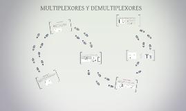 MULTIPLEXORES Y DEMULTIPLEXORES
