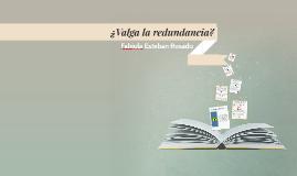 Copy of ¿Valga la redundancia?