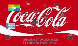 """Copy of """"ANÁLISIS SITUACIONAL DE LA EMPRESA COCA-COLA"""""""