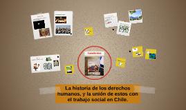 La historia de los derechos humanos, y la unión de estos con