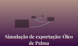 Simulação de exportação: Óleo de Palma