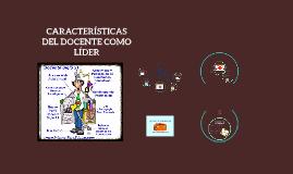 Copy of CARACTERÍSTICAS DE UN DOCENTE LÍDER