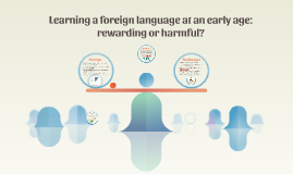 Learnng a foreign language at an early age