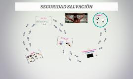 SEGURIDAD SALVACION 1 PARTE