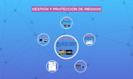 GESTIÓN Y PROTECCIÓN DE RIESGOS