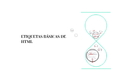 ETIQUETAS BÁSICAS DE HTML