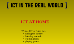 ICT In The Real World