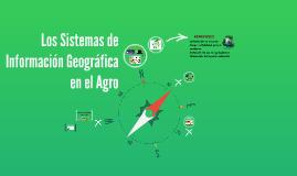 Copy of Los Sistemas de Información Geográfica en el Agro