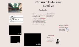 Cursus 3 Holocaust (Deel 2)