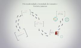 Copy of Pós-modernidade e Sociedade de Consumo – Frederic Jameson