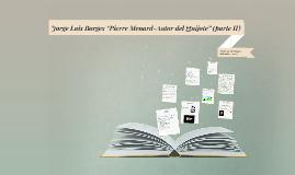 "Jorge Luis Borges ""Pierre Menard"" (parte II)"