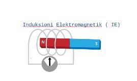 Induksioni Elektromagnetik ( IE)