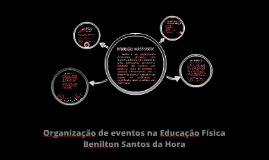 Copy of Copy of ORGANIZAÇÃO DE EVENTOS NA EDUCAÇÃO FÍSICA