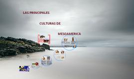 Copy of principales culturas de mesoamerica