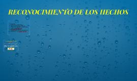 RECONOCIMIENTO DE LOS HECHOS