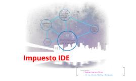 Copy of Copy of Impuesto IDE