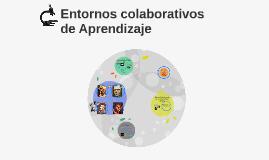 Copy of Entornos Colaborativos de Aprendizaje