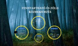 FENNTARTHATÓ ÉS ZÖLD KÖZBESZERZÉS