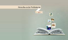 Copy of Derecho en la Prehistoria