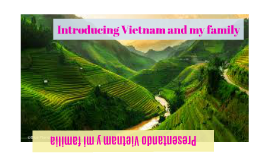 Introducing Vietnam and my family