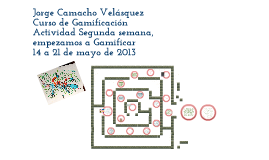 Jorge Camacho. Gamificación. Semana 2