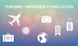 Copy of TURISMO: ORÍGENES Y EVOLUCIÓN