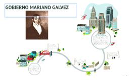 GOBIERNO MARIANO GALVEZ