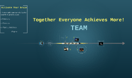 Together Everyone Achieves More  TEAM