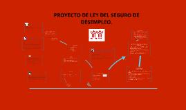 PROYECTO DE LEY DEL SEGURO DE DESEMPLEO.
