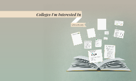 Colleges I'm Interested In