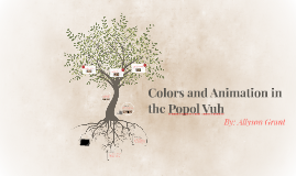 Colors and Animation in the Popol Vuh