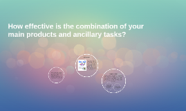 How effective is the combination of your main products and a