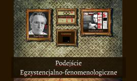 Podejście Egzystencjalno-fenomenologiczne