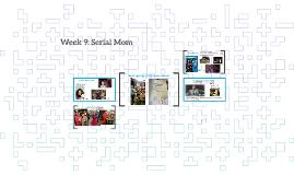 Week 9: Serial Mom