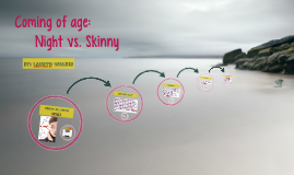 Night vs. Skinny