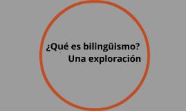 ¿Qué es bilingüismo?